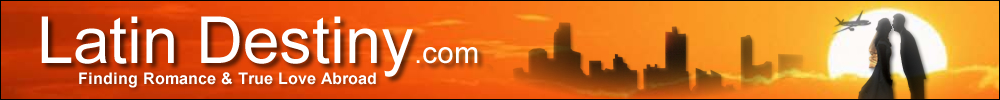 Latin Destiny Find True Love Overseas